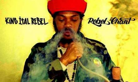 King Ital Rebel – Rebel Chant