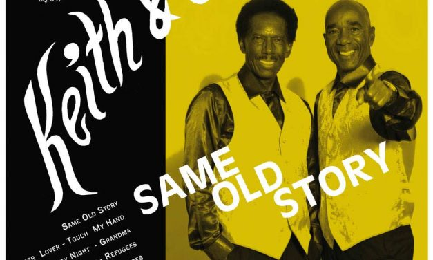 Keith & Tex – Same Old Story