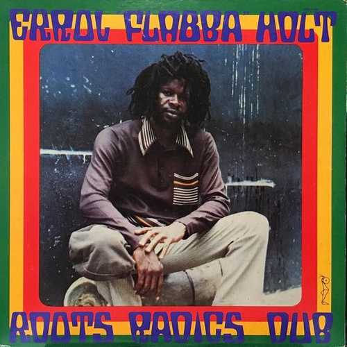 Errol Flabba Holt - Roots Radics Dub