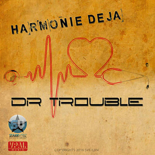 Harmonie Deja – Dr Trouble