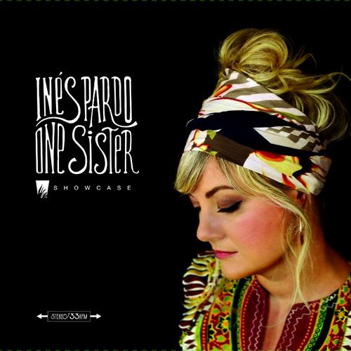 Inés Pardo – One Sister Showcase