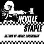 Neville Staple – Return Of Judge Roughneck