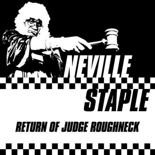 Neville Staple – Return Of Judge Roughneck