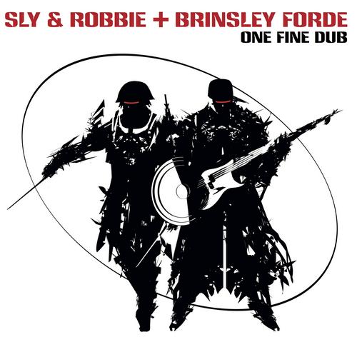Sly & Robbie + Brinsley Forde - One Fine Dub