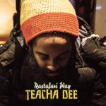 Teacha Dee – Rastafari Way