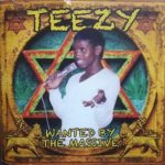 Teezy – Wanted By The Massive