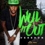 Vershon – Wul It Out