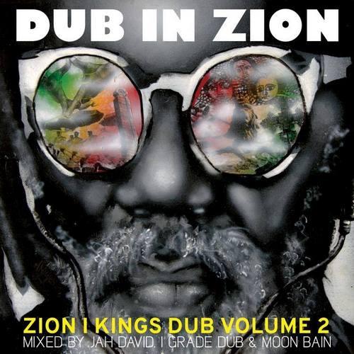 Zion I Kings - Dub in Zion