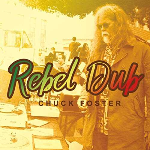 Chuck Foster - Rebel Dub