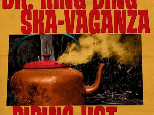 Dr Ring Ding Ska-Vaganza – Piping Hot