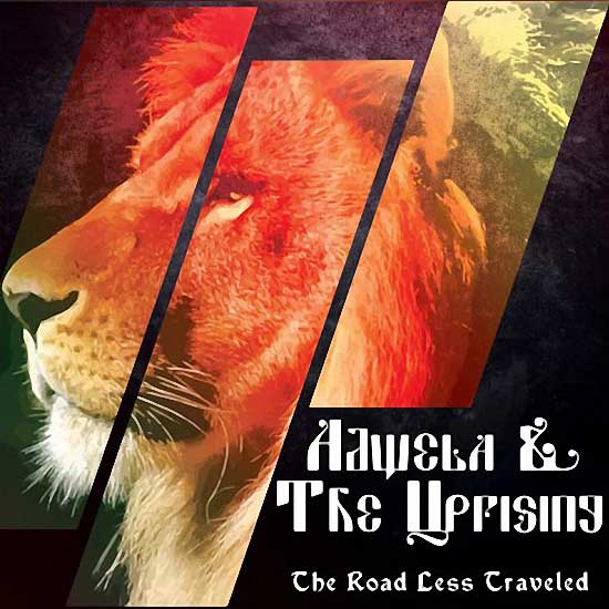 Adwela & The Uprising – The Road Less Traveled