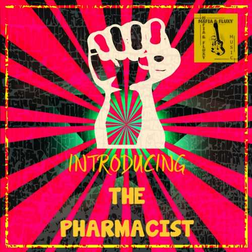 Mafia & Fluxy feat. The Pharmacist - Introducing The Pharmacist
