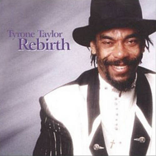 Tyrone Taylor - Rebirth