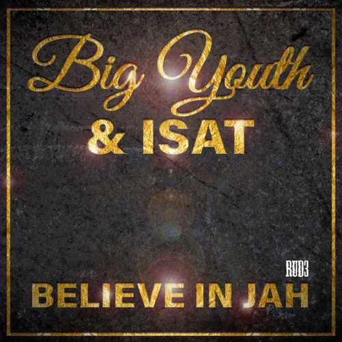 Youth & Isat - Believe In Jah