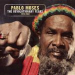 Pablo Moses – The Revolutionary Years 1975-1983