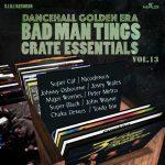 Various – Dancehall Golden Era Vol. 13 – Badman Tings Crate Essentials