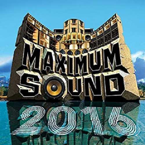 Various - Maximum Sound 2016