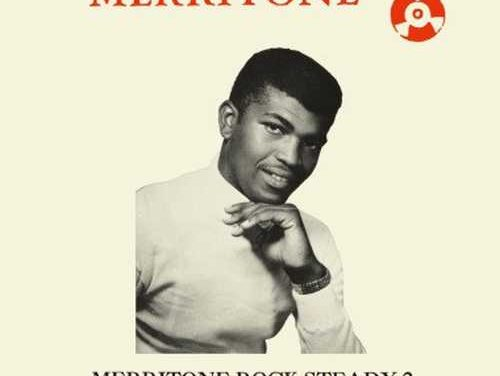 Various – Merritone Rock Steady 2 ~ This Music Got Soul 1966-1967