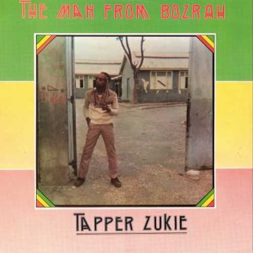 Tapper Zukie - The Man From Bosrah