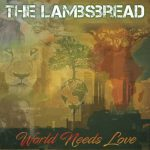 The Lambsbread – World Needs Love
