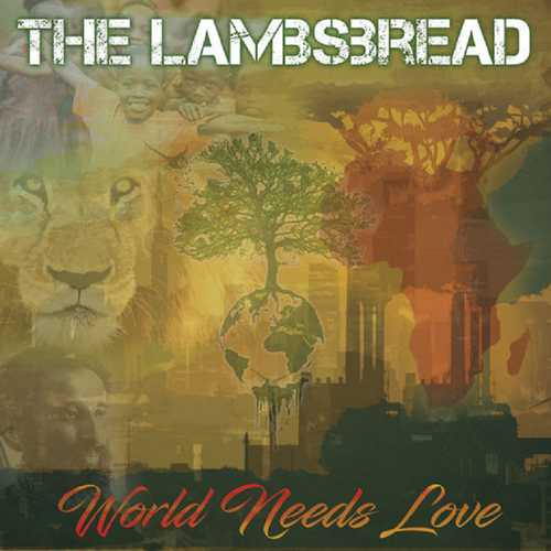 The Lambsbread - World Needs Love