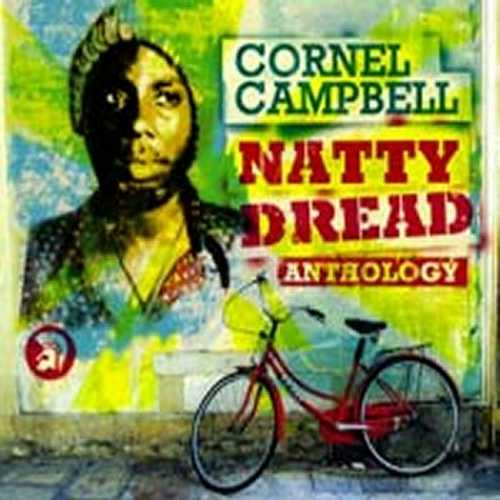 Cornell Campbell - Natty Dread Anthology