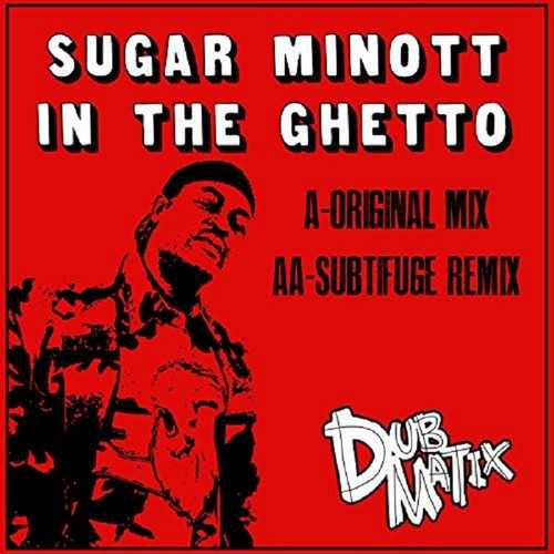 Dubmatix & Sugar Minott - In The Ghetto