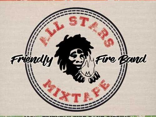 Jam Jah Presents : Friendly Fire Band – All Stars Mixtape