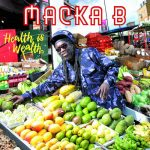 Macka B – Health Is Wealth
