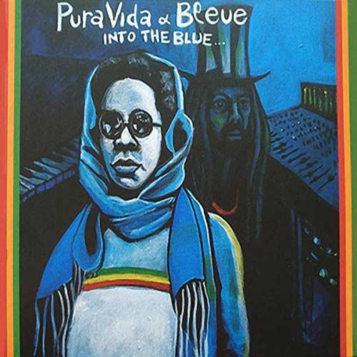 Pura Vida & Bleue - Into The Bleue