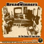 The Breadwinners – By The Sweat Of Your Brow