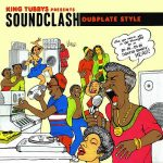 Various – King Tubbys Presents Soundclash Dubplate Style Part 1 & 2