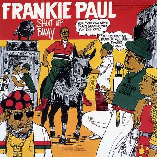 Frankie Paul - Shut Up Bway