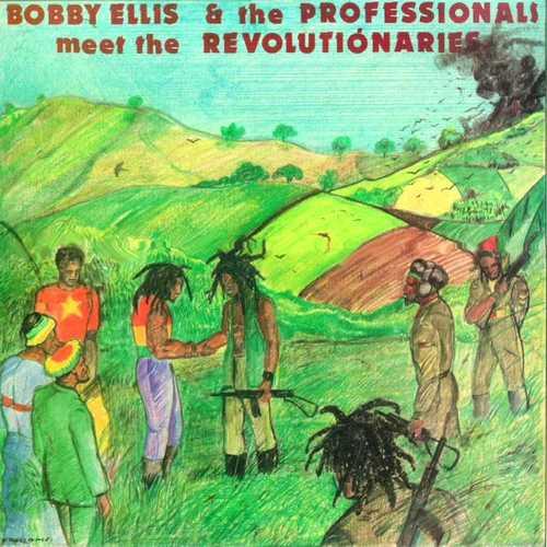 Bobby Ellis & The Professionals - Meet The Revolutionaries