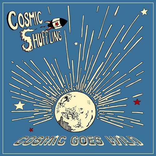 Cosmic Shuffling – Cosmic Goes Wild