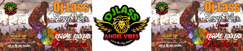 DJ Lass Angel Vibes - Reggar Rockers Mixtape 2017