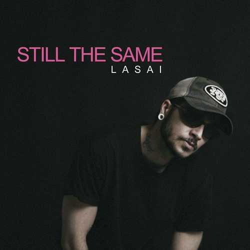Lasai - Still The Same