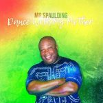 Mr. Spaulding – Dance With My Mother