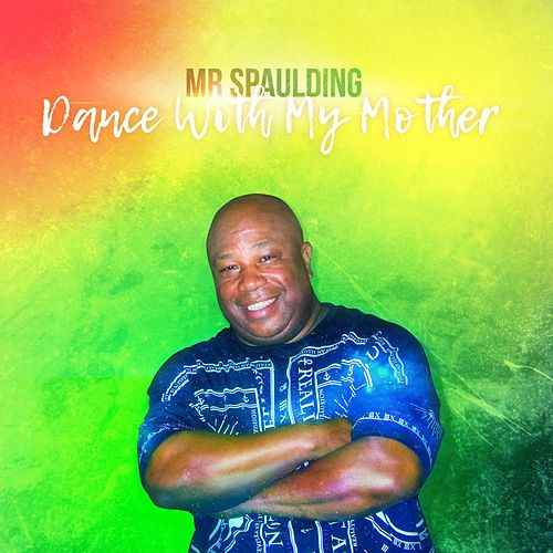Mr. Spaulding - Dance With My Mother