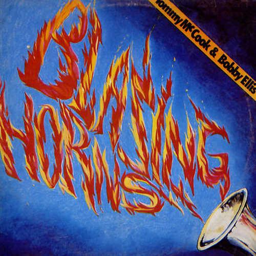 Tommy McCook & Bobby Ellis - Blazing Horns