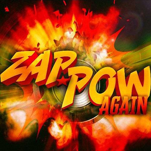 Zap Pow - Zap Pow Again