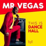 Mr Vegas – This Is Dancehall