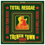 Various – Total Reggae Trench Town Rock