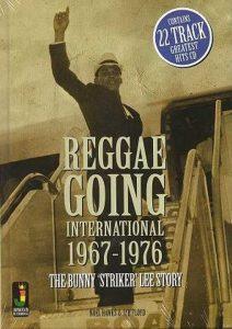 Reggae Going International - The Bunny Striker Lee Story
