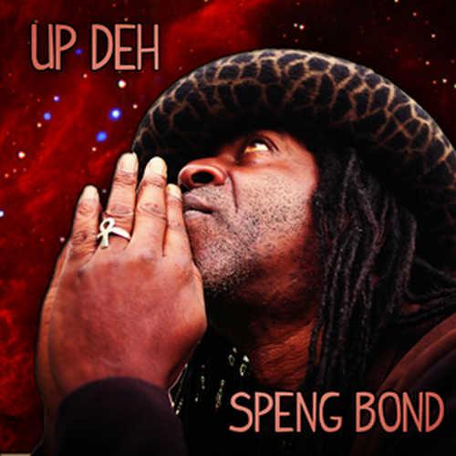 Speng Bond - Up Deh