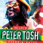 The Life of Peter Tosh : Steppin' Razor