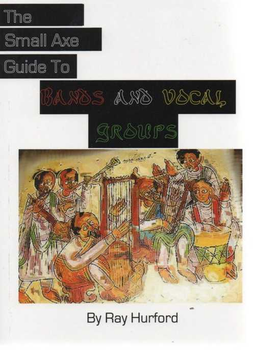 The Small Axe Guide To Bands & Vocal Groups