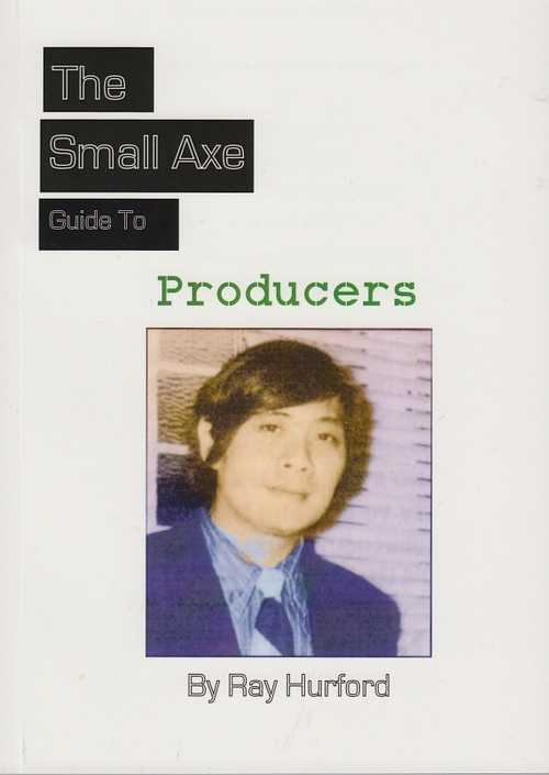The Small Axe Guide To Producers