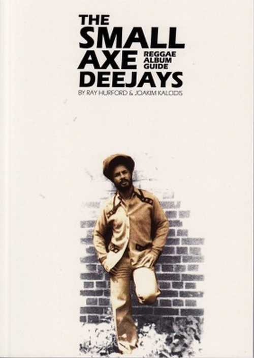 The Small Axe Reggae Album Guide – Deejays