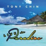 Tony Chin – Live In Paradise